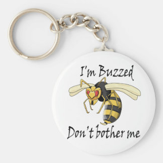 I'm buzzed don't bother me keychain