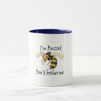 I'm buzzed don't bother me mug