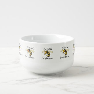 I'm buzzed don't bother me soup mug