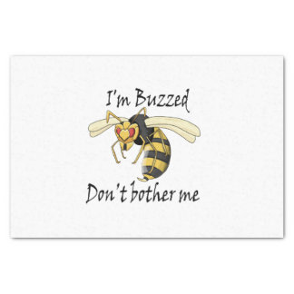 I'm buzzed don't bother me tissue paper