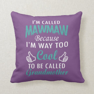 I'M CALLED MAWMAW THROW PILLOW