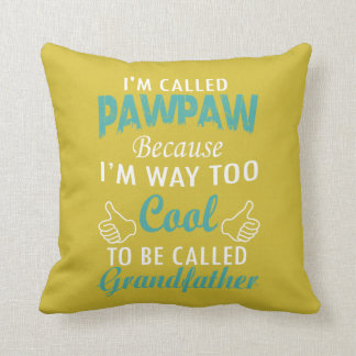 I'M CALLED PAWPAW THROW PILLOW