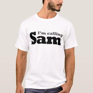 I'm Calling Sam T-Shirt