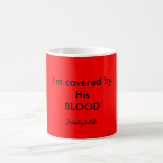 I'm covered by His BLOOD, Trinity4Life Coffee Mug