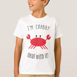 I'm Crabby, Deal With It! T-Shirt
