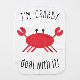 I'm Crabby, Deal With It! Burp Cloths