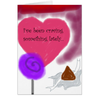 """""""I'm Craving You"""" Romantic Candy Sweetheart Card"""