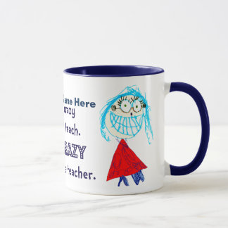 I'm CRAZY About Being A Teacher - Personalized Cup