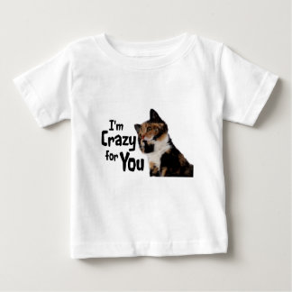 I'm Crazy for You Baby T-Shirt