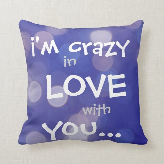 i'm CRAZY in LOVE with YOU, Blue Lights Pillow
