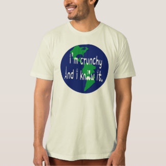 i'm crunchy and i know it. shirts