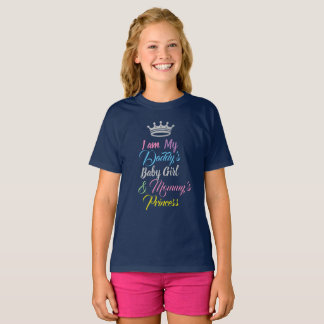 I'm Daddy's Baby Girl Mommy's Princess Shirt