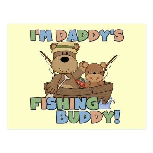 I'm Daddy's Fishing Buddy T-shirts and Gifts Post Card