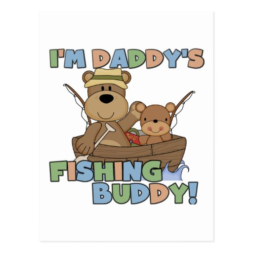 I'm Daddy's Fishing Buddy T-shirts and Gifts Post Cards