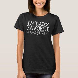 I'm Dad's Favourite Daughter Dark T-Shirt