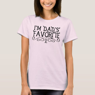 I'm Dad's Favourite Daughter T-Shirt