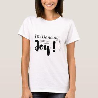 I'm Dancing with my Joy Tee