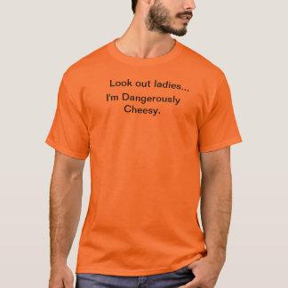 I'm Dangerously Cheesy (front) T-Shirt
