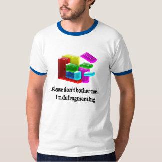 I'm defragmenting T-Shirt