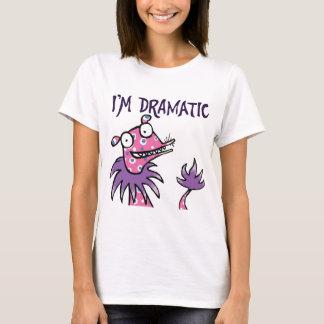 I'm Dramatic -- shirt