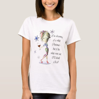 I'm dreaming of a white Christmas, funny gifts T-Shirt