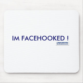 IM FACEHOOKED ! MOUSE PAD