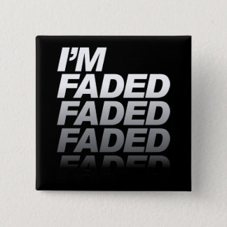 I'm Faded 2 Inch Square Button