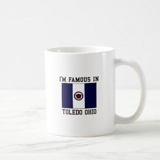 I'M Famous in Toledo Ohio Coffee Mug