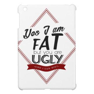 I'm Fat You're Ugly iPad Mini Cover
