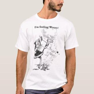 I'm feeling Woozy! T-Shirt