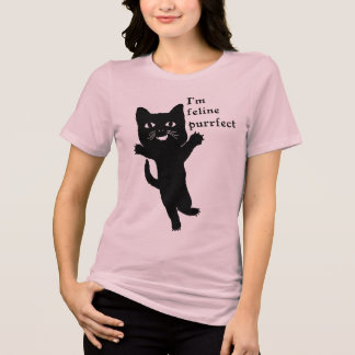 I'm feline purrfect - Funny Cats Humor T-Shirt