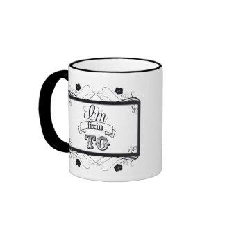 I'm fixin to Coffee/Tea Cup Ringer Coffee Mug