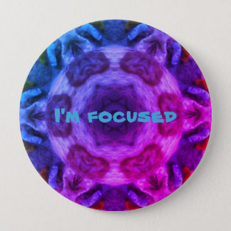 I'm focused 4 inch round button