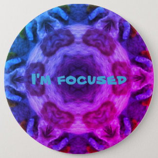 I'm focused 6 inch round button