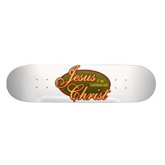 I'm Following Jesus Christ Custom Skateboard