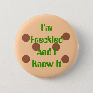 I'm Freckled and I know it 2 Inch Round Button