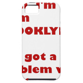 I'm from Brooklyn Case For The iPhone 5