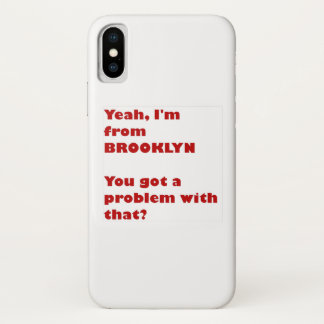 I'm from Brooklyn iPhone X Case