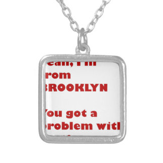 I'm from Brooklyn Silver Plated Necklace