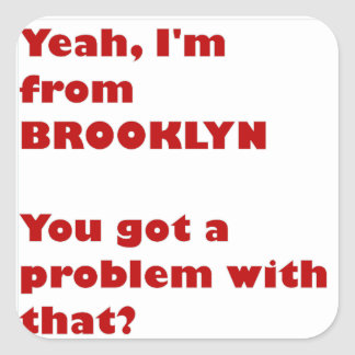 I'm from Brooklyn Square Sticker
