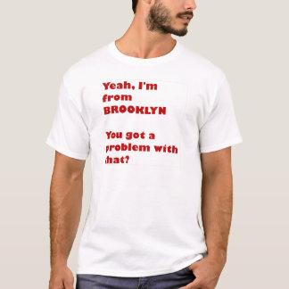 I'm from Brooklyn T-Shirt