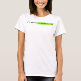 I'm from Mesopotamia. T-Shirt