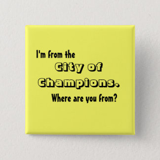 I'm from the City of Champions 2 Inch Square Button