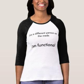 I'm Functional (Meds positivity shirt) T-Shirt