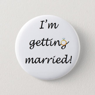 'I'm getting married!' Standard Badge 2 Inch Round Button