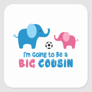I'm Going To Be a Big Cousin Elephant Square Sticker