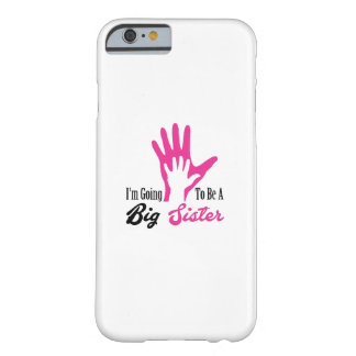 I'm Going To Be A Big Sister Newborn Barely There iPhone 6 Case