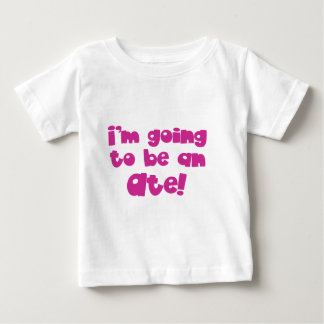 I'm going to be an Ate! Tshirts