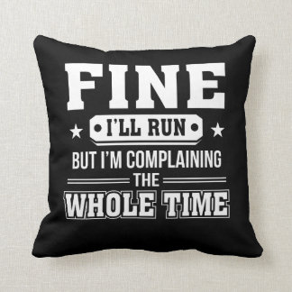 Im Going To Complain Whole Time Running Throw Pillow