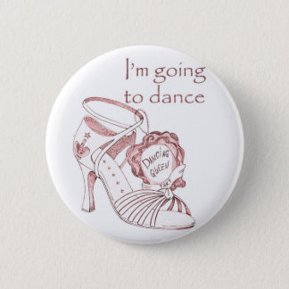 I'm going to dance 2 inch round button